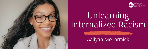 Aaliyah McCormick - Public relations student speaks on her experience unlearning internalized racism as a biracial woman